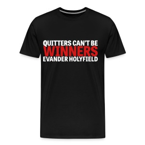 Quitters Can't Be Winners - Men's Premium T-Shirt