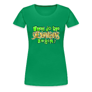 T-Shirts ~ Women's Premium T-Shirt ~ When do the Shenanigans Begin? Funny St. Patrick's Day T-Shirt