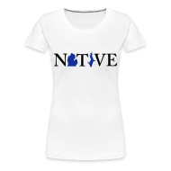 Women's T-Shirts ~ Women's Premium T-Shirt ~ Native Michigander