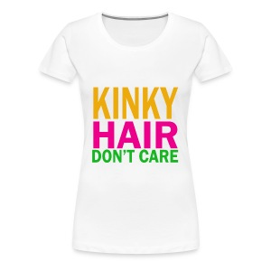 Kinky Hair Don't Care T-Shirt - Women's Premium T-Shirt