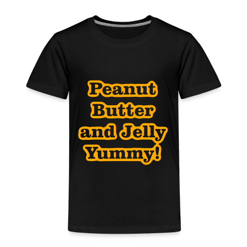 Peanut Butter and Jelly Yummy! - Toddler Premium T-Shirt