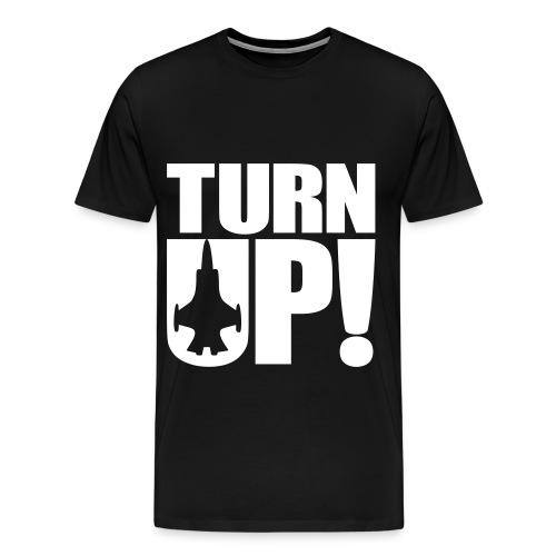 Turn UP! Mens T-Shirt - Men's Premium T-Shirt