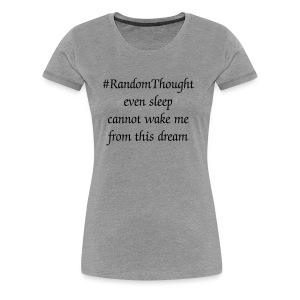 Wake Me - Women's Premium T-Shirt