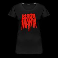T-Shirts ~ Women's Premium T-Shirt ~ BLOOD MANIA