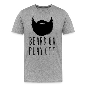 Playoff Beard 'Beard On Play Off' T-Shirt - Men's Premium T-Shirt