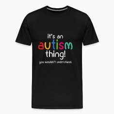 It's an autism thing!