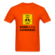 T-Shirts ~ Men's T-Shirt ~ Zone Is For Cowards (Orange)