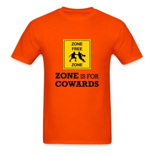 Zone Is For Cowards (Orange) - Men's T-Shirt