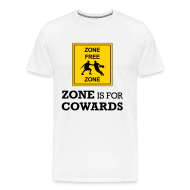 T-Shirts ~ Men's Premium T-Shirt ~ Zone Is For Cowards (Men's 3x+)