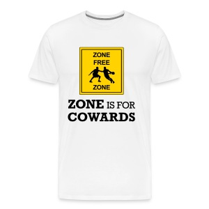 Zone Is For Cowards (Men's 3x+) - Men's Premium T-Shirt