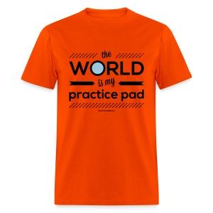 The World Is My Practice Pad - Guyz - Men's T-Shirt