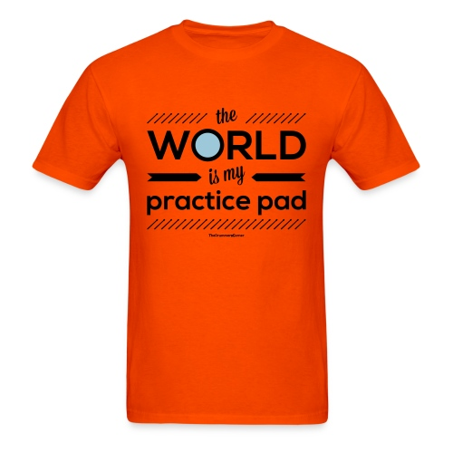 The World Is My Practice Pad - Guyz - Men's T-Shirt