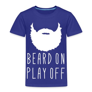 Playoff Beard 'Beard On Play Off Baby T-Shirt - Toddler Premium T-Shirt
