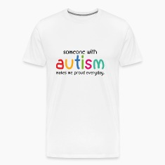 Someone With Autism Makes Me Proud Everyday
