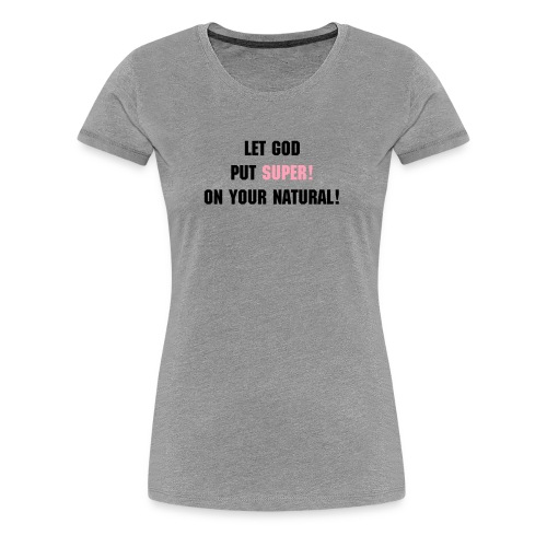 Super! Tee Fitted - Women's Premium T-Shirt