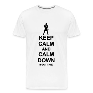 Calm Down. I got this! - Men's Premium T-Shirt