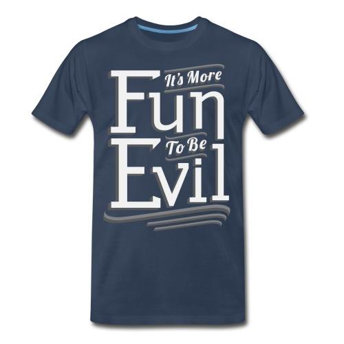 Fun To Be Evil (Men, 3XL-4XL) - Men's Premium T-Shirt