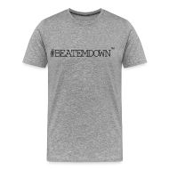 T-Shirts ~ Men's Premium T-Shirt ~ #BEATEMDOWN Classic (Men's 3X+)