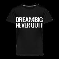 Baby & Toddler Shirts ~ Toddler Premium T-Shirt ~ DREAM BIG
