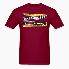 Attention! Irregardless is not a word! T-Shirts