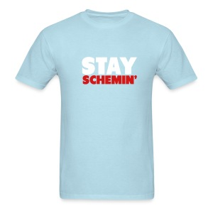 Men STAY SCHEMIN' - Men's T-Shirt