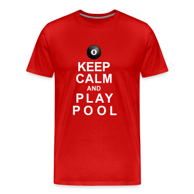 Keep Calm and Play Pool T-Shirts