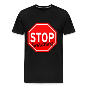 Men STOP SNITCHING - Men's Premium T-Shirt