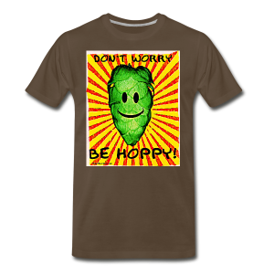 Don't Worry Be Hoppy Men's Premium T-Shirt - Men's Premium T-Shirt