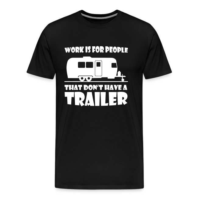 Work is for people t-shirt