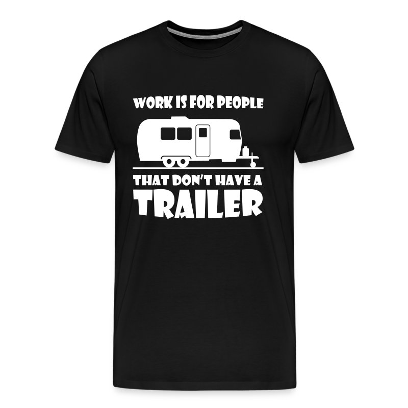 Work is for people t-shirt - Men's Premium T-Shirt