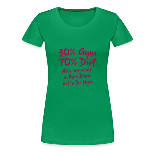 ABS ARE MADE TEE - Women's Premium T-Shirt