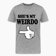 shes my weirdo T-Shirts