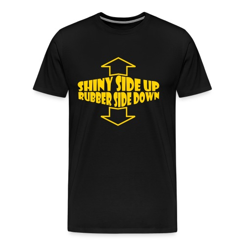 Shiny Side Up - Men's Premium T-Shirt