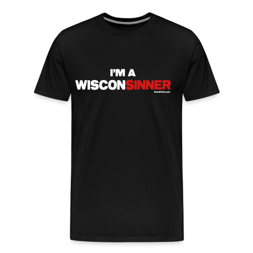 I'm a WisconSINNER - Men's Premium T-Shirt
