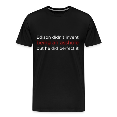 [edisonasshole] - Men's Premium T-Shirt