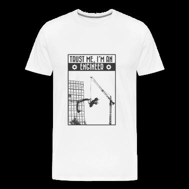 Trust me, I'm an engineer T-Shirts
