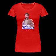 T-Shirts ~ Women's Premium T-Shirt ~ Big Lebrouwski Women's Tee