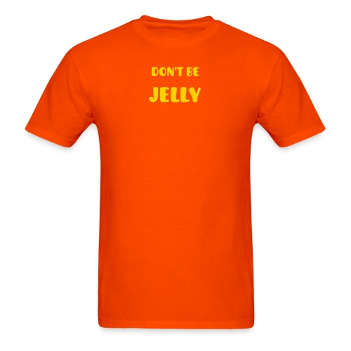 Don't be jelly - Men's T-Shirt
