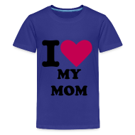 Kids' Shirts ~ Kids' Premium T-Shirt ~ I LUV MY MOM TEE