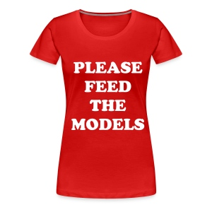 PLEASE FEED THE MODELS [PLUS] - Women's Premium T-Shirt