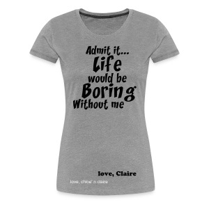 life without chloe - Women's Premium T-Shirt