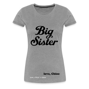 Big Sister, Chloe - Women's Premium T-Shirt