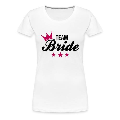 Women's Premium T-Shirt - Women,Team Bride,Party,Girls,Bride,Bachelorette