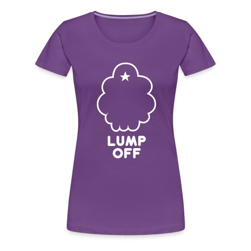 LSP Lump Off Women's Fitted - Women's Premium T-Shirt