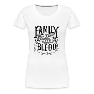 T-Shirts ~ Women's Premium T-Shirt ~ Family Don't End With Blood