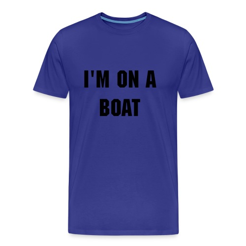 mens im on a boat t - Men's Premium T-Shirt