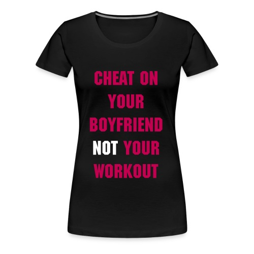Womens Cheat on Your Boy Workout Shirt - Women's Premium T-Shirt