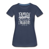 Women's T-Shirts ~ Women's Premium T-Shirt ~ Family Don't End With Blood