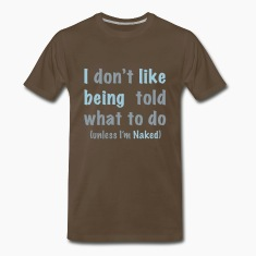 (don't) tell me what to do T-Shirts