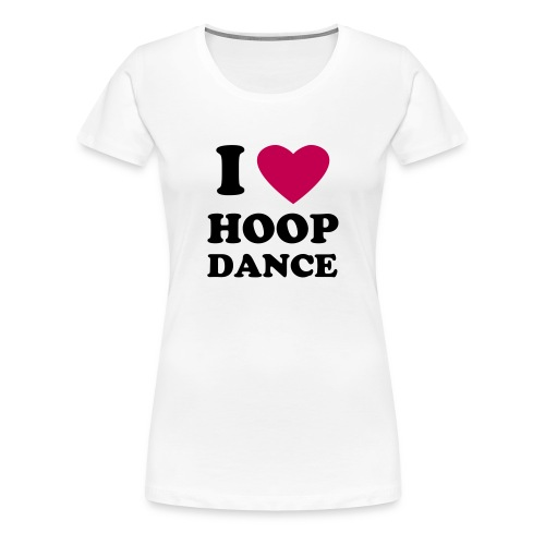 i ♥ hoop dance tshirt - Women's Premium T-Shirt